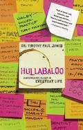 Hullabaloo Discovering Glory in Everyday Life