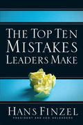 Top Ten Mistakes Leaders Make