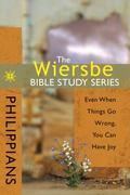 Wiersbe Bible Study Series - Philippians Having Joy, Even When Things Go Wrong