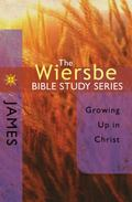Wiersbe Bible Study Series - James Growing Mature in Christ