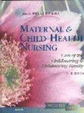 Maternal & Child Health Nursing: Care of the Childbearing & Childrearing Family (Book with C...