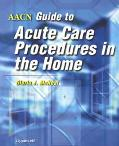 Aacn Acute Care Procedures in the Home