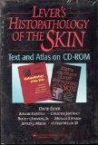 Lever's Histopathology of The Skin: Text and Atlas On CD-ROM (For Windows & Macintosh)