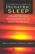 Clinical Guide to Pediatric Sleep Diagnosis and Management of Sleep Problems