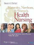 Maternity, Newborn, and Women's Health Nursing Comprehensive Care Across the Lifespan