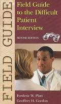 Field Guide to the Difficult Patient Interview