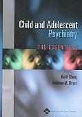 Child and Adolescent Psychiatry The Essentials