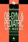 Stedman's Ob-Gyn & Pediatric Words Includes Neonatology
