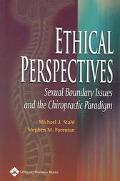 Ethical Perspectives Sexual Boundary Issues and the Chiropractic Paradigm