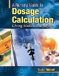 Nurse's Guide to Dosage Calculation Giving Medications Safely