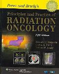 Perez and Brady's Principles and Practice of Radiation Oncology