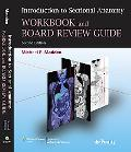 Introduction to Sectional Anatomy Workbook and Review Guide