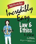 Medical Assisting Made Incredibly Easy! Law and Ethics