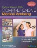 Lippincott Williams & Wilkins Comprehensive Medical Assisting Text and Study Guide
