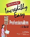 Medical Assisting Made Incredibly Easy! Professionalism