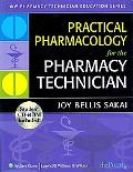 Practical Pharmacology for the Pharmacy Technician (LWW Pharmacy Technician Education Series)