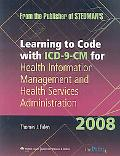 Learning to Code with ICD-9-CM for Health Information Management Administration 2008