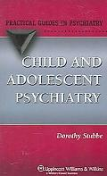 Child & Adolescent Psychiatry A Practical Guide