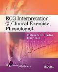 ECG Interpretation for the Clinical Exercise Physiologist