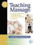 Teaching Massage: Foundation Principles in Adult Education for Massage Program Instructors