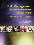 Risk Management for Health/Fitness Professionals: Legal Issues and Strategies