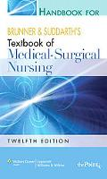 Handbook for Brunner and Suddarth's Textbook of Medical-Surgical Nursing
