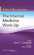 Patient Encounters: The Internal Medicine Work-Up