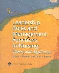 Leadership Roles And Management Functions In Nursing Theory & Application