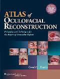 Atlas of Oculofacial Reconstruction: Principles and Techniques for the Repair of Periocular ...