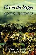 Fire in the Steppe - Henryk K. Sienkiewicz - Hardcover