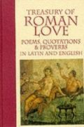 Treasury of Roman Love Poems, Quotations & Proverbs  In Latin and English