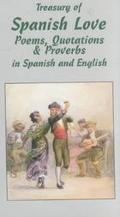 Treasury of Spanish Love Poems, Quotations and Proverbs  In Spanish and English