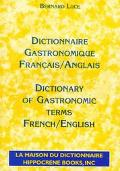 Gastronomique Dictionnaire/Gastronomic Terms Dictionary