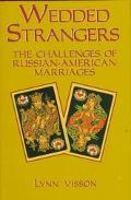 Wedded Strangers: Russian-American Marriages - Lynn Visson - Hardcover