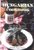 Hungarian Cookbook Old World Recipes for New World Cooks