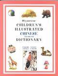 Hippocrene Children's Illustrated Chinese (Mandarin) Dictionary English-Chinese/Chinese-English