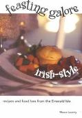 Feasting Galore Irish-Style Recipes and Food Lore from the Emerald Isle
