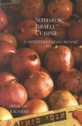 Sephardic Israeli Cuisine A Mediterranean Mosaic