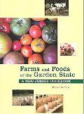 Farms And Foods Of The Garden State A New Jersey Cookbook