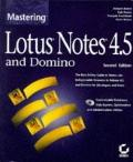 Lotus Notes 4.5 and Domino, with CD-ROM (Mastering)