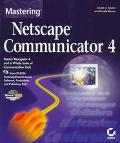 Mastering NetScape Communicator 4 with CD-ROM - Daniel A. Tauber
