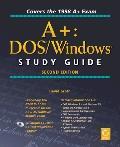 A+:dos/windows Study Guide-w/cd