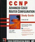 CCNP: Advanced Cisco Router Configuration Study Guide