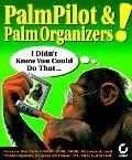 Palmpilot & Palm Organizers! I Didn't Know You Could Do That!