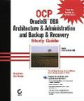 Ocp Oracle8Itm Dba Architecture & Administration and Backup & Recovery Study Guide