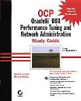 Ocp Oracle8I Dba Performance Tuning and Network Administration Study Guide  Exams 1Z0-024 & ...
