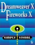 Dreamweaver X/Fireworks X Simply Visual