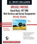 McAd/McSd Visual Basic .Net Xml Web Services and Server Components Study Guide