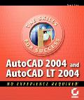 Autocad 2004 and Autocad Lt 2004 No Experience Required