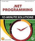 .Net Programming 10-Minute Solutions 10-Minute Solutions